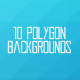10 Polygon Backgrounds Pack