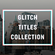 Glitch titles collection
