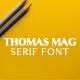 Thomas Mag Serif Typeface