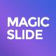MagicSlide
