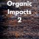 Organic Impacts 2