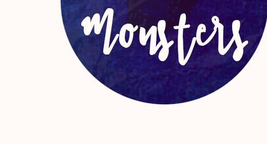 Monsters, monsters, monsters!