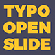Typo Open Slide