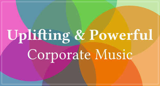 Uplifting & Powerful Corporate Music