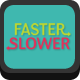 Faster or Slower - HTML5 Game