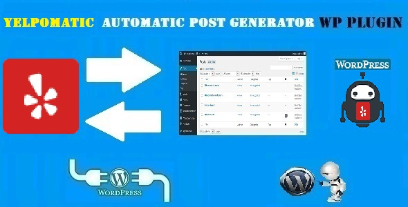 Yelpomatic Automatic Post Generator Plugin for WordPress - CodeCanyon Item for Sale