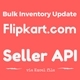 Bulk Price and Inventory Update of  Flipkart.com listings through Flipkart Seller API.
