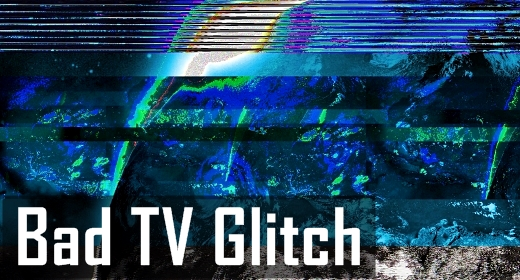Bad TV and Glitch Effects