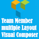 Team Member Multiple Layout Cool For Visual Composer