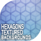 10 Hexagons Textured Backgrounds