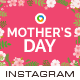 Mothers Day Instagram Templates  - 9 Designs - Images Included