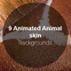 9 Animated Animal skin Backgrounds