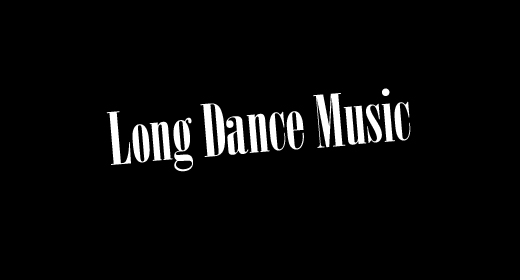 Long Dance Music