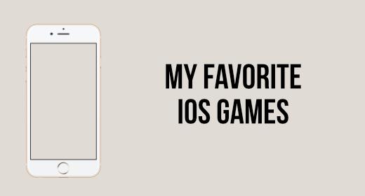 My Favorite IOS Games