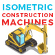 Vector Construction Machines set Isometric Flat style