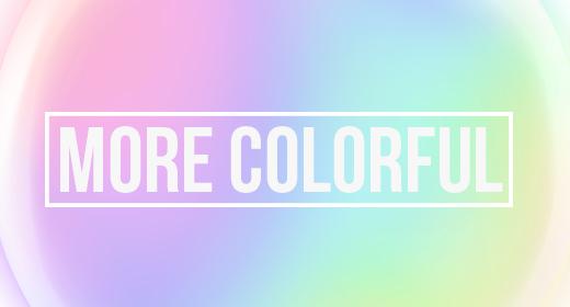 More Colorful