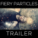 Fiery Particles Trailer