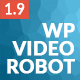 WordPress Video Robot - The Ultimate Video Importer