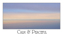 Calm & Peaceful