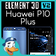 Huawei P10 Plus for Element 3D