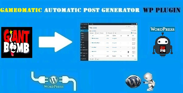 Gameomatic – Giant Bomb Automatic Post Generator Plugin for WordPress