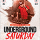 Underground Saturday Flyer