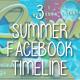 3 Summer Facebook Timeline