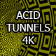 Acid Tunnels 4K