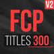 Download FCP Titles 300 from VideHive