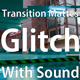 Glitch Transition Mattes  With Sound