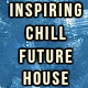 Inspiring Chill Future House
