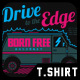 Drive to the Edge T-Shirt Design
