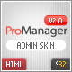 ProManager v2.0 Customized Admin CMS Skin! - ThemeForest Item for Sale