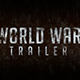 World War Trailer