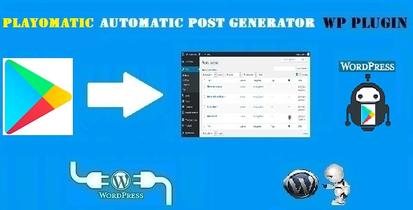 CodeCanyon Playomatic Play Store Automatic Post Generator Plugin for WordPress 20153465