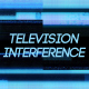 Television Interference 17