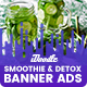 Smoothie Bar & Healthy Drinks Shop Banners Ad