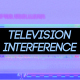 Television Interference 19