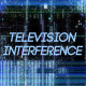 Television Interference 20