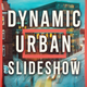Download Dynamic Urban Slideshow from VideHive