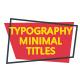 Typography & Minimal Titles