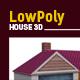 3D Lowpoly House Model
