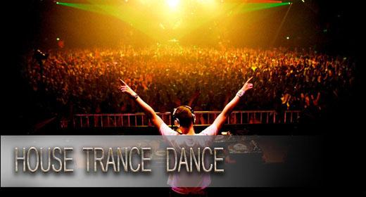 House, Trance, Dance