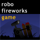 Robo Fireworks Game - ActiveDen Item for Sale