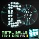 Metal Balls Text Pro