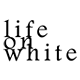 Lifeonwhite
