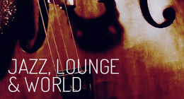 Jazz, Lounge and World