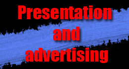 Presentation and advertising