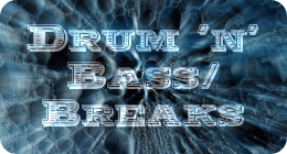 Drum 'n' Bass/Breaks