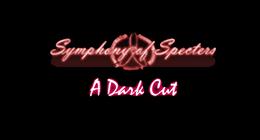 Symphony of Specters - A Dark Cut